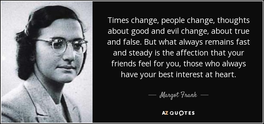 Quote Times Change People Change Thoughts About Good And Evil Change