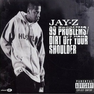 Jay-Z_-_99_Problems+Dirt_Off_Your_Shoulder_(CD2)