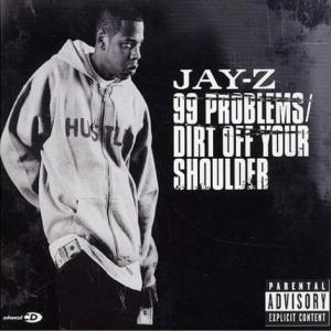 Jay-Z_-_99_Problems+Dirt_Off_Your_Shoulder_(CD2)
