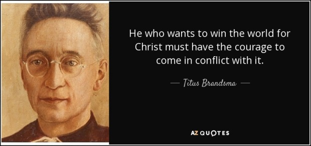 quote-he-who-wants-to-win-the-world-for-christ-must-have-the-courage-to-come-in-conflict-with-titus-brandsma-58-54-03