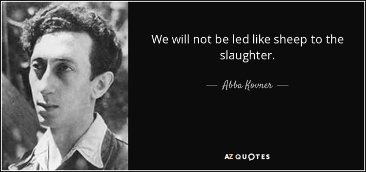 quote-we-will-not-be-led-like-sheep-to-the-slaughter-abba-kovner-78-12-46