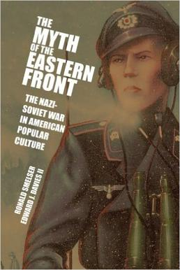 cover_art_of_the_the_myth_of_the_eastern_front_book_by_smelser_and_davies