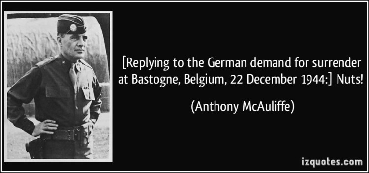 quote-replying-to-the-german-demand-for-surrender-at-bastogne-belgium-22-december-1944-nuts-anthony-mcauliffe-308168