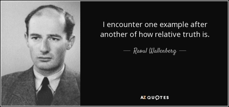 quote-i-encounter-one-example-after-another-of-how-relative-truth-is-raoul-wallenberg-76-39-36