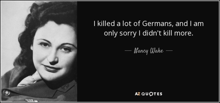 quote-i-killed-a-lot-of-germans-and-i-am-only-sorry-i-didn-t-kill-more-nancy-wake-108-86-11